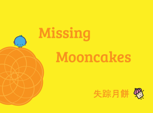 not sure if the Chinese is correct, did a direct translation from Google Translate; planning to have the bird hop up as it touches each curve of the mooncake