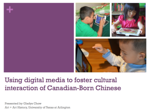 Presentation title: Using digital media to foster cultural interaction of Canadian-Born Chinese